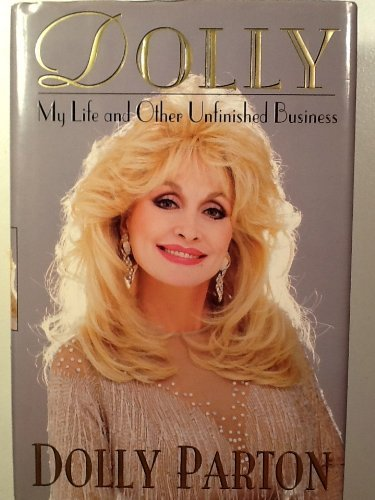 Dolly : My Life and Other Unfinished Business - Parton, Dolly