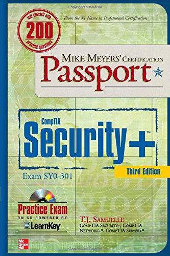 Mike Meyers' CompTIA Security+ Certification Passport, Third Edition (Exam SY0-301) (Mike Meyers' Certficiation Passport) - T. J. Samuelle