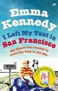 I Left My Tent in San Francisco Emma Kennedy Author