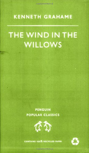 Wind in the Willows (Penguin Popular Classics) - Kenneth Grahame