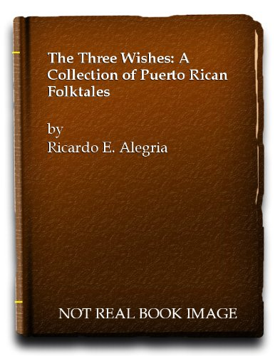 Three Wishes : A Collection of Puerto Rican Folktales