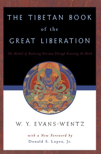 The Tibetan Book of the Great Liberation - W. Y. Evans-Wentz; Donald S. Lopez; C. G. Jung