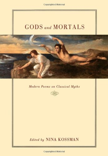Gods and Mortals: Modern Poems on Classical Myths - Nina Kossman