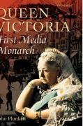 Queen Victoria: First Media Monarch