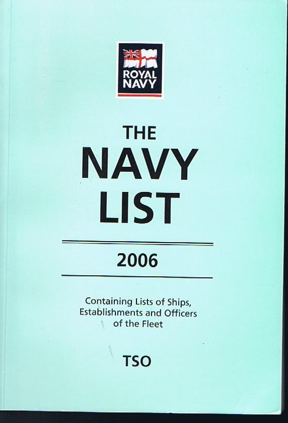 The Navy List 2006: Ships, Establishments and Officers of the Fleet - Great Britain Ministry of Defence