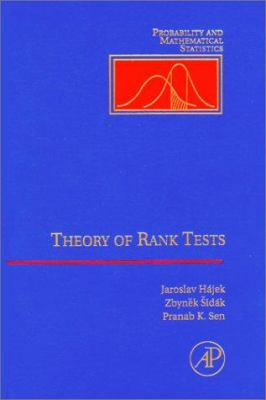 Theory of Rank Tests - Jaroslav Hajek; Pranab K. Sen; Zbynek Sidak