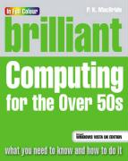 Brilliant Computing for the Over 50s - McBride, P. K.