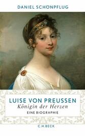 Luise von Preußen - Königin der Herzen - Daniel Schönpflug