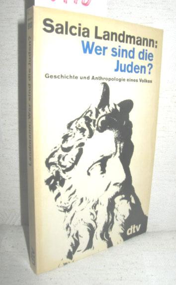 Wer sind die Juden? Geschichte und Anthropologie eines Volkes.