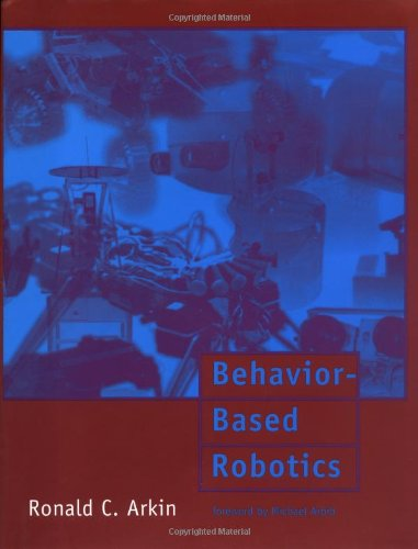 Behavior-Based Robotics (Intelligent Robotics and Autonomous Agents) - Ronald C. Arkin