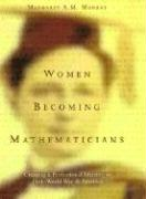 Women Becoming Mathematicians: Creating a Professional Identity in Post-World War II America