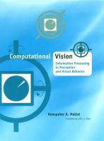 Computational Vision: Information Processing in Perception and Visual Behavior