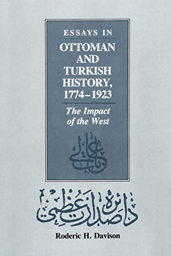 Essays in Ottoman and Turkish History, 1774-1923: The Impact of the West (Modern Middle East (Paperback)) - Davison, Roderic H.