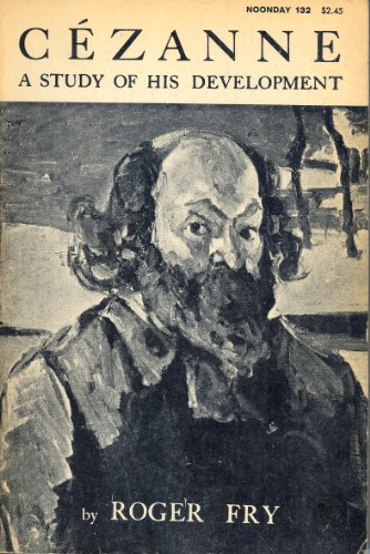 C?zanne: A Study of His Development - Roger Fry