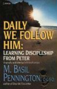 Daily We Follow Him: Learning Discipleship from Peter - Pennington, M. Basil, Ocsp