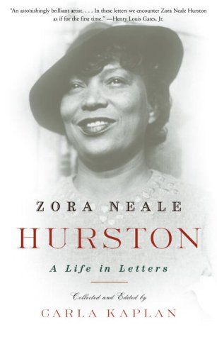 Zora Neale Hurston: A Life in Letters - Carla Kaplan
