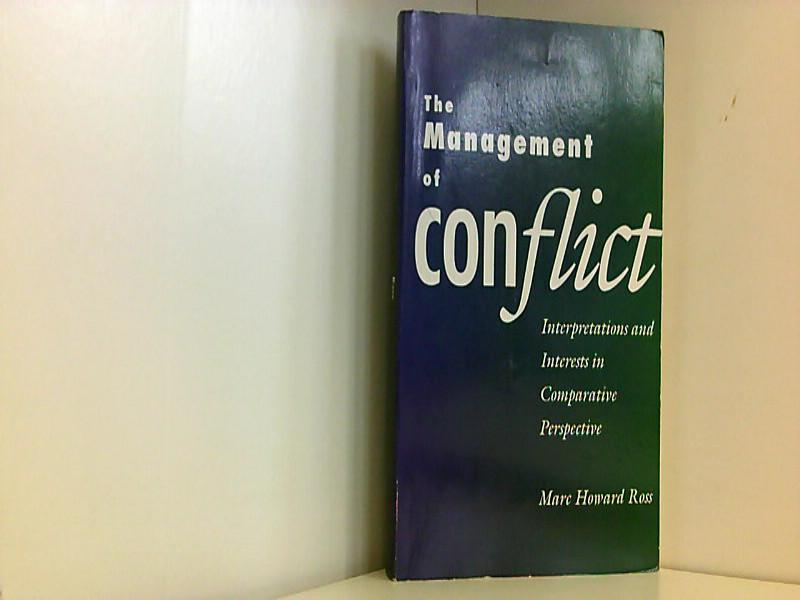 The Management of Conflict: Interpretations and Interests in Comparative Perspective - H. Ross, Marc