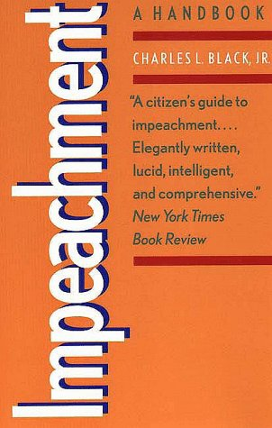 Impeachment: A Handbook (Yale Fastback Series) - Charles Black Jr.