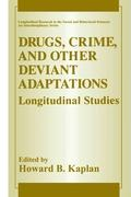 Drugs, Crime and Other Deviant Adaptations: Longitudinal Studies