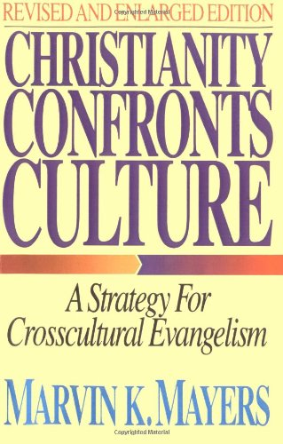 Christianity Confronts Culture, Revised Edition - Marvin K. Mayers