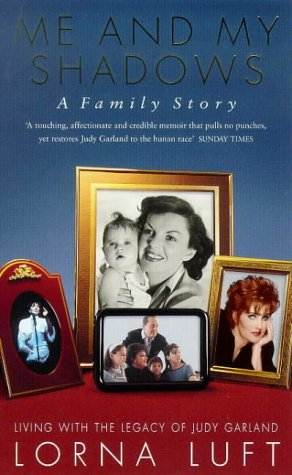 Me and My Shadows: A Family Story - LORNA LUFT