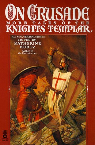 On Crusade: More Tales of the Knights Templar - Katherine Kurtz