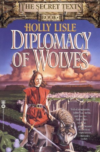 Diplomacy of Wolves: Book 1 of the Secret Texts - Holly Lisle