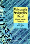 Unlocking the Stratigraphical Record: Advances in Modern Stratigraphy