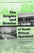 The Origins and Demise of South African Apartheid: A Public Choice Analysis
