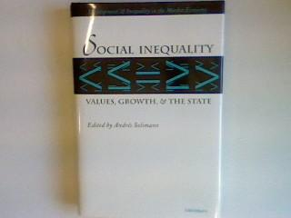Social Inequality: Values, Growth, and the State Development & Inequality in the Market Economy - Solimano, Andrés (Ed.)