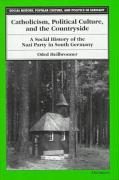 Catholicism, Political Culture, and the Countryside: A Social History of the Nazi Party in South Germany