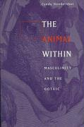 The Animal Within: Masculinity and the Gothic