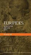 Euripides Plays: 3: Alkestis, Helen, and Ion