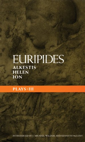 Euripides Plays: 3: Alkestis, Helen, Ion (Classical Dramatists) (Vol 3) - Euripides