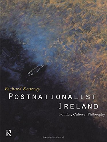 Postnationalist Ireland: Politics, Culture, Philosophy - Richard Kearney