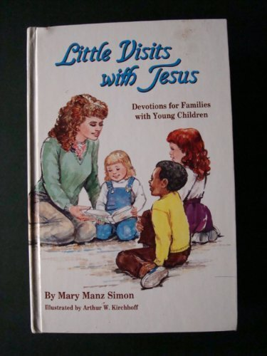 Little Visits With Jesus: Devotions for Families With Young Children - Mary Manz, Simon
