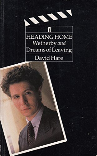 Heading Home : Weatherby and Dreams of Leaving - David Hare