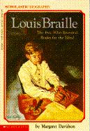 Louis Braille, the Boy Who Invented Books for the Blind