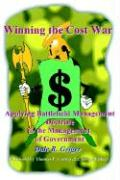 Winning the Cost War: Applying Battlefield Management Doctrine to the Management of Government