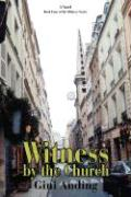 Witness by the Church - Anding, Gini