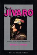 The Jivaro: People of the Sacred Waterfalls, with a New Preface.