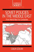 Soviet Policies in the Middle East from World War Two to Gorsoviet Policies in the Middle East from World War Two to Gorbachev Bachev