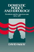 Domestic Policy and Ideology: Presidents and the American State, 1964 1987
