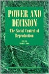 Power and Decision: The Social Control of Reproduction