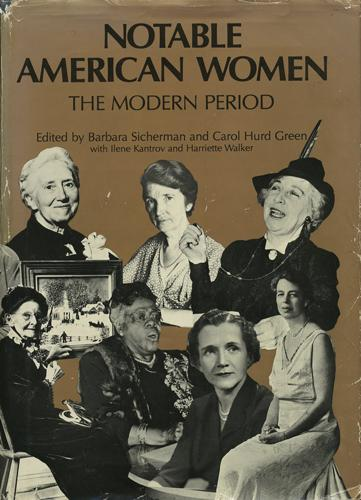 Notable American Women: Modern Period: A Biographical Dictionary