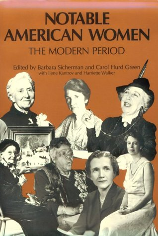 Notable American Women: A Biographical Dictionary: Notable American Women: The Modern Period: A Biographical Dictionary (Notable American Wo - Barbara Sicherman; Carol Hurd Green