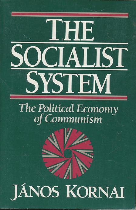 The Socialist System: The Political Economy of Communism - Kornai, János