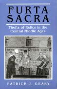Furta Sacra: Thefts of Relics in the Central Middle Ages (Princeton Paperbacks)