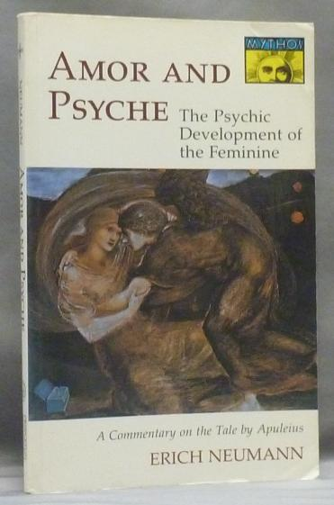Amor and Psyche: The Psychic Development of the Feminine - A Commentary on the Tale by Apuleius Bollingen Series LIV - NEUMANN, Erich ( Translated by Ralph Manheim ).