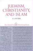 Judaism, Christianity, and Islam:  The Classical Texts and Their Interpretation, Volume II: The Word and the Law and the People of